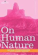 On Human Nature Arthur Schopenhauer Author