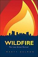 Wildfire: The Last Great Revival - Delmon, Marty