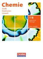 Chemie: Stoffe - Reaktionen - Umwelt (Neue Ausgabe) - Regelschule Thüringen - 7./8. Schuljahr: Schülerbuch