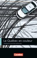 Espaces littéraires - Lektüren in französischer Sprache / B1-B1+ - Le Québec en couleur