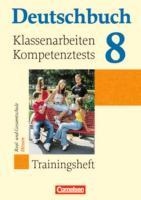 Deutschbuch - Trainingshefte - zu allen Grundausgaben: 8. Schuljahr - Klassenarbeiten, Kompetenztests für Hessen: Trainingsheft mit eingelegten ... / Trainingshefte - zu allen Grundausgaben)