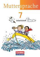 Muttersprache - Östliche Bundesländer und Berlin - Neue Ausgabe: 7. Schuljahr - Arbeitsheft (Muttersprache / Östliche Bundesländer und Berlin 2009)