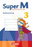 Super M 3. Schuljahr. Rechentraining. Arbeitsheft: Mathematik für alle