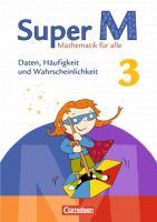 Super M - Zu allen Ausgaben: 3. Schuljahr - Daten, Häufigkeit und Wahrscheinlichkeit: Themenheft