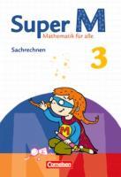 Super M - Zu allen Ausgaben: 3. Schuljahr - Sachrechnen: Themenheft