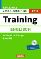 Abschlussprüfung Englisch: Training. Bayern - Realschule 2013. 10. Jahrgangsstufe. Arbeitsheft mit separatem Lösungsheft und CD-Extra