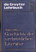 Geschichte der urchristlichen Literatur: Einleitung in das Neue Testament, die Apokryphen und die Apostolischen Väter (De Gruyter Lehrbuch)
