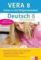 VERA 8 Deutsch Realschule. Sicher in die Vergleichsarbeit