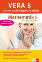 VERA 8 Mathematik 8 Gymnasium. Sicher in die Vergleichsarbeit