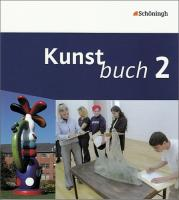 Kunstbuch / Arbeitsbücher für die Sekundarstufe I. Bisherige Ausgabe: Kunstbuch - Arbeitsbücher für die Sekundarstufe I: Band 2 (7./8. Schuljahr)