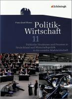 Politik-Wirtschaft / Gymnasiale Oberstufe Niedersachsen: Politik-Wirtschaft: Arbeitsbuch 11. Schuljahr: Politische Strukturen und Prozesse in ... Prüfungsfach - Aktualisierter Nachdruck 2014