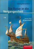 Die Reise in die Vergangenheit - Ausgabe 2010 für Sachsen-Anhalt: Arbeitsheft 7 / 8