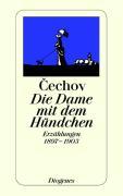 Die Dame mit dem Hündchen: Erzählungen 1897-1903