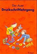 Die Auer Fibel, Ausgabe Bayern, neue Rechtschreibung, Der Auer Druckschriftlehrgang