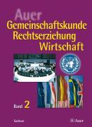 Auer Gemeinschaftskunde / Rechtserziehung / Wirtschaft 2. Schülerbuch - 10. Schuljahr. Ausgabe für Sachsen