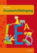 Die Auer Fibel - Ausgabe für Bayern. Druckschriftlehrgang