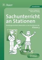 Sachunterricht an Stationen 3: Handlungsorientierte Materialien zu den Kernthemen der Klasse 3 (Stationentraining GS)