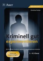 Kriminell gut experimentieren, Klasse 5-10