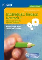 Individuell fördern Deutsch 7 Schreiben: Erzählen / Kreatives Schreiben