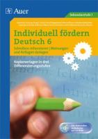 Individuell fördern Deutsch 6 Schreiben: Informieren/ Meinungen und Anliegen darlegen