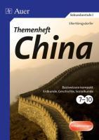 Themenheft China: Basiswissen kompakt Erkunde, Geschichte, Sozialkunde Klasse 7-10