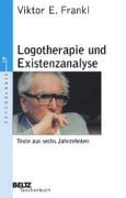 Logotherapie und Existenzanalyse: Texte aus sechs Jahrzehnten (Beltz Taschenbuch / Psychologie)