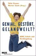 Genial, gestört, gelangweilt?: ADHS, Schule und Hochbegabung (Beltz Taschenbuch / Psychologie) (German Edition)