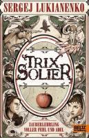 Trix Solier, Zauberlehrling voller Fehl und Adel: Roman