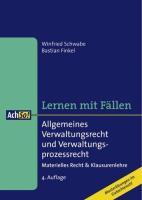 Allgemeines Verwaltungsrecht und Verwaltungsprozessrecht: Materielles Recht und Klausurenlehre. Lernen Mit Fällen