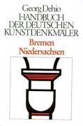 Dehio - Handbuch der deutschen Kunstdenkmäler / Bremen, Niedersachsen