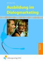 Ausbildung im Dialogmarketing - Bd.3: 3. Ausbildungsjahr