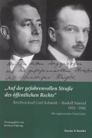 """""""Auf der gefahrenvollen Straße des öffentlichen Rechts"""".((7 x kursiv)): Briefwechsel Carl Schmitt - Rudolf Smend 1921 - 1961. Mit ergänzenden Materialien."""