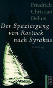 Der Spaziergang von Rostock nach Syrakus: Erzählung