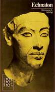 Amenophis 4. Echnaton: Mit Selbstzeugnissen und Bilddokumenten