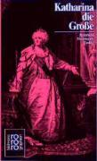 Katharina die Große: Mit Selbstzeugnissen und Bilddokumenten