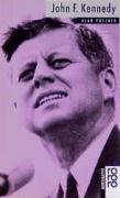 John F. Kennedy: Mit Selbstzeugnissen und Bilddokumenten
