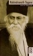 Rabindranath Tagore: Mit Selbstzeugnissen und Bilddokumenten