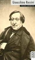 Gioacchino Rossini: Mit Selbstzeugnissen und Bilddokumenten (Rowohlts Monographien)