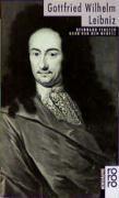 Gottfried Wilhelm Leibniz: Mit Selbstzeugnissen und Bilddokumenten (Rowohlts Monographien)