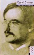 Rudolf Steiner: Mit Selbstzeugnissen und Bilddokumenten (Rowohlts Monographien)