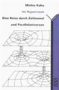 Im Hyperraum: Eine Reise durch Zeittunnel und Paralleluniversen