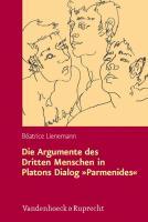 Die Argumente des Dritten Menschen in Platons Dialog »Parmenides«: Rekonstruktion und Kritik aus analytischer Perspektive (Hypomnemata: Untersuchungen zur Antike und zu ihrem Nachleben, Band 184)