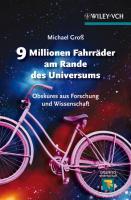 9 Millionen Fahrräder am Rande des Universums: Obskures aus Forschung und Wissenschaft (Erlebnis Wissenschaft)