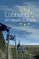 Lobbying im neuen Europa: Erfolgreiche Interessenvertretung nach dem Vertrag von Lissabon
