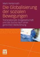 Die Globalisierung der sozialen Bewegungen: Transnationale Zivilgesellschaft und die Suche nach einer gerechten Weltordnung