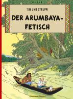 Tim und Struppi 5: Der Arumbaya-Fetisch: Kindercomic ab 8 Jahren. Ideal für Leseanfänger. Comic-Klassiker (5)