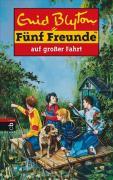 Fünf Freunde, Neubearb., Bd.10, Fünf Freunde auf großer Fahrt (Einzelbände, Band 10)