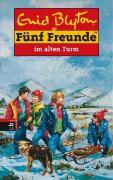 Fünf Freunde, Neubearb., Bd.12, Fünf Freunde im Alten Turm (Einzelbände, Band 12)