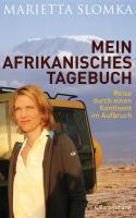 Mein afrikanisches Tagebuch: Reise durch einen Kontinent im Aufbruch