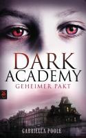 Dark Academy 01. Geheimer Pakt
